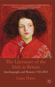 The Literature of the Irish in Britain: Autobiography and Memoir, 1725-2001 (Palgrave Macmillan, 2009)